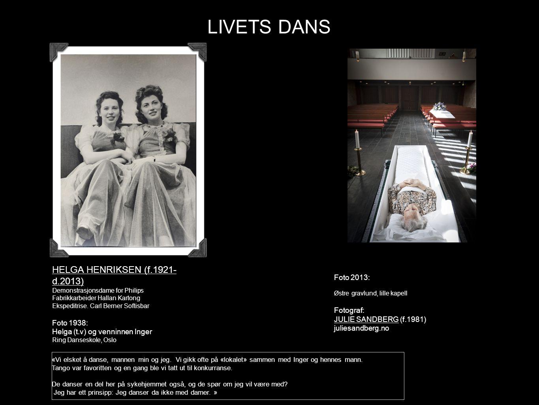 LIVETS DANS HELGA HENRIKSEN (f.1921-d.2013) Foto 2013: Fotograf: