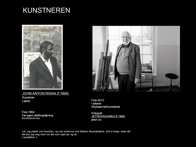 KUNSTNEREN JOHN ANTON RISAN (f.1934) Kunstner Lærer Foto 2012: