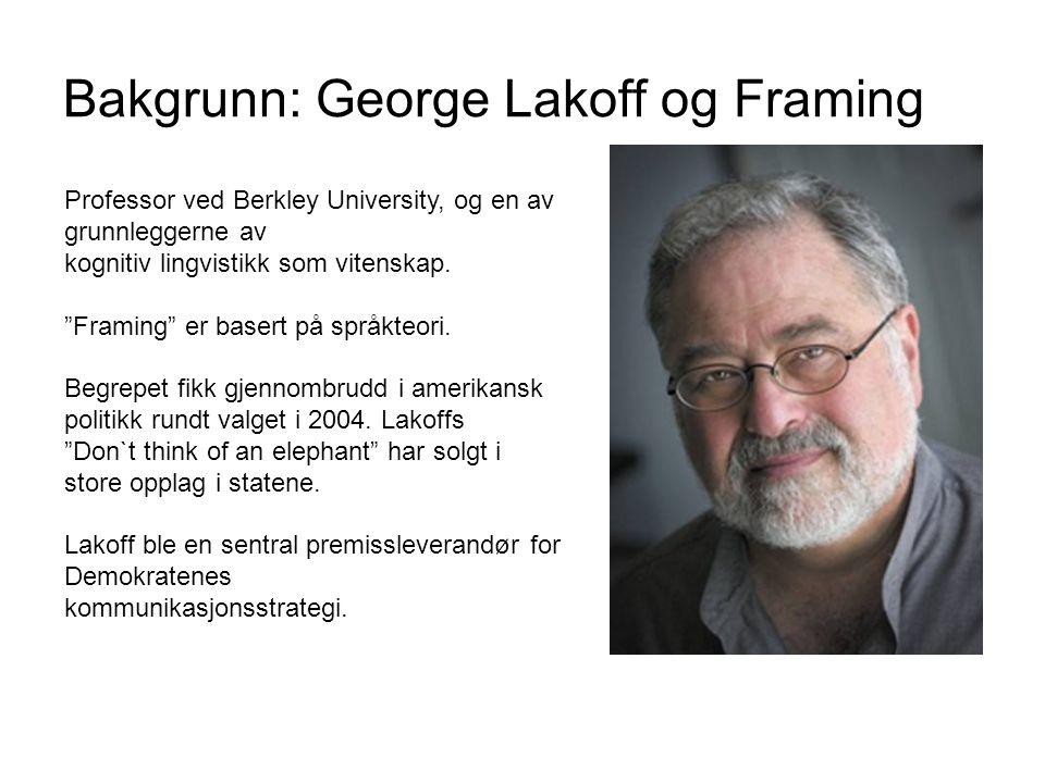 Bakgrunn: George Lakoff og Framing