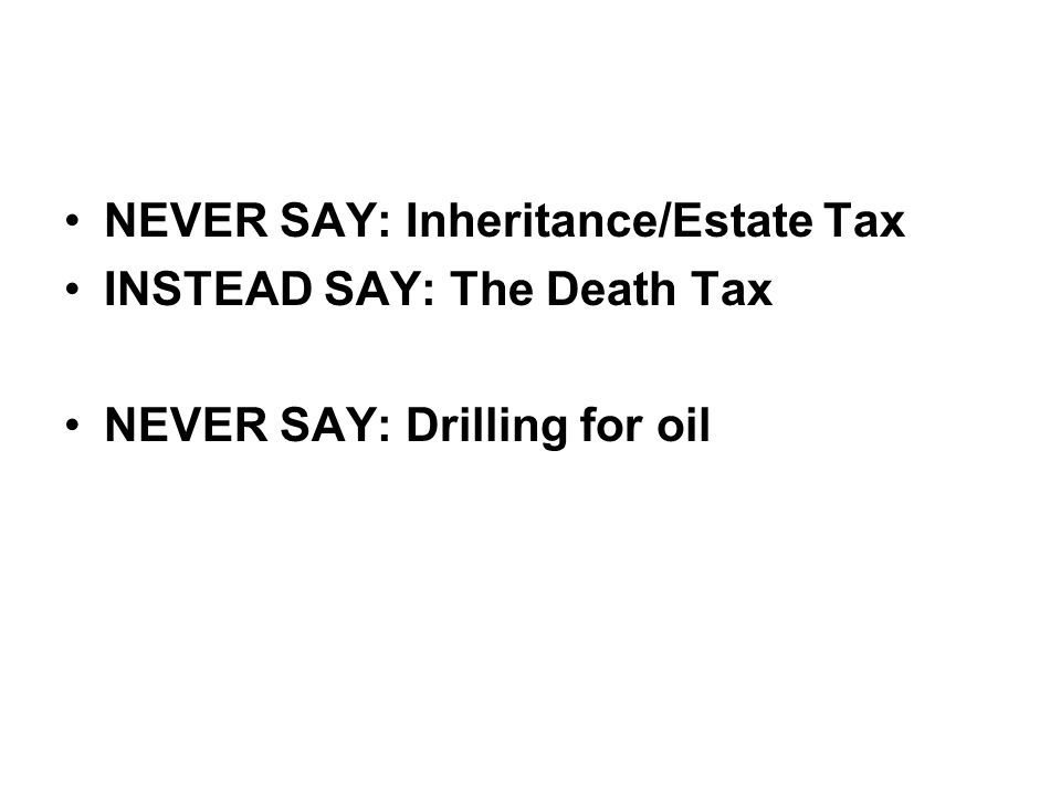 NEVER SAY: Inheritance/Estate Tax