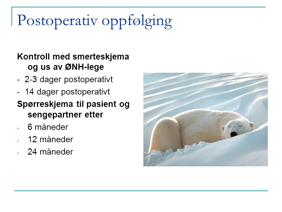 Hva vil vi undersøke Smerter postoperativt