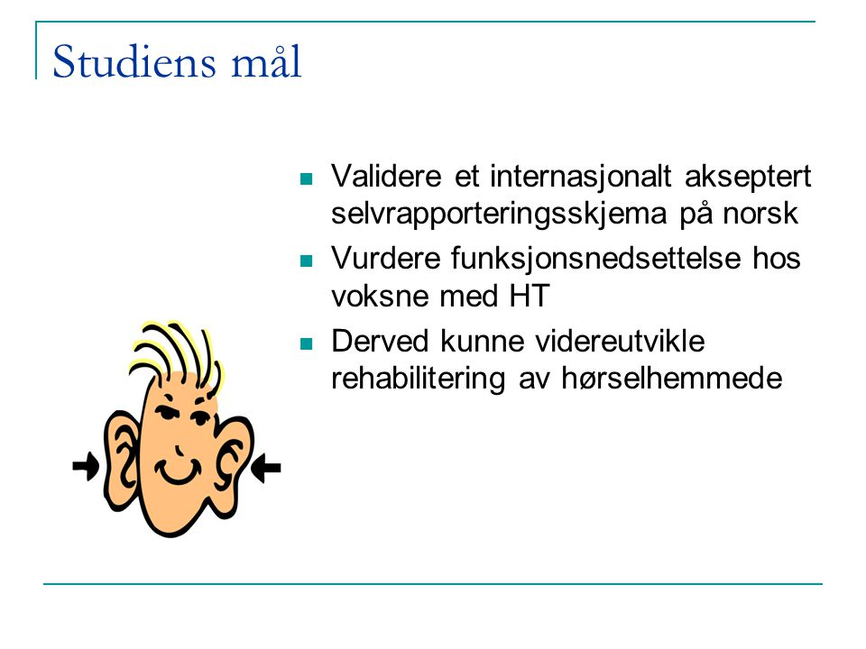 Konsekvenser av HT hos voksne i forbindlse med rehabilitering og høreapparatformidling. Utprøving av kartleggingsverktøy