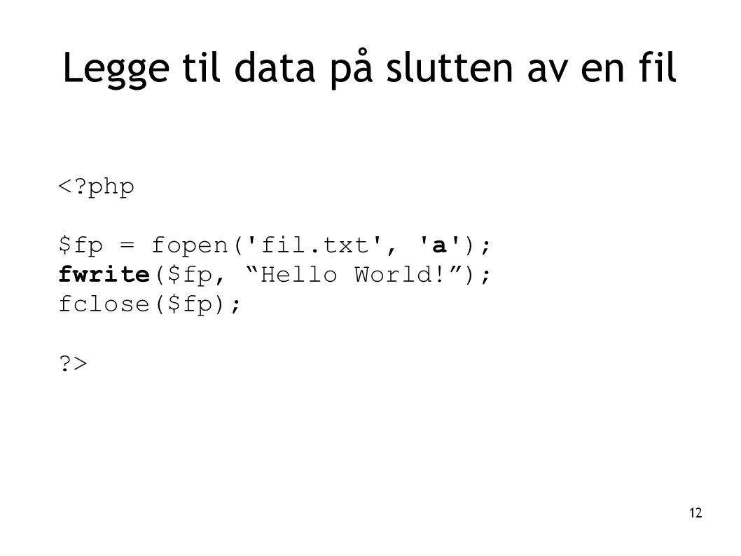 Legge til data på slutten av en fil