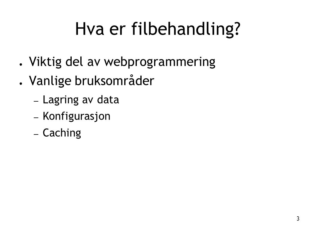 Hva er filbehandling Viktig del av webprogrammering