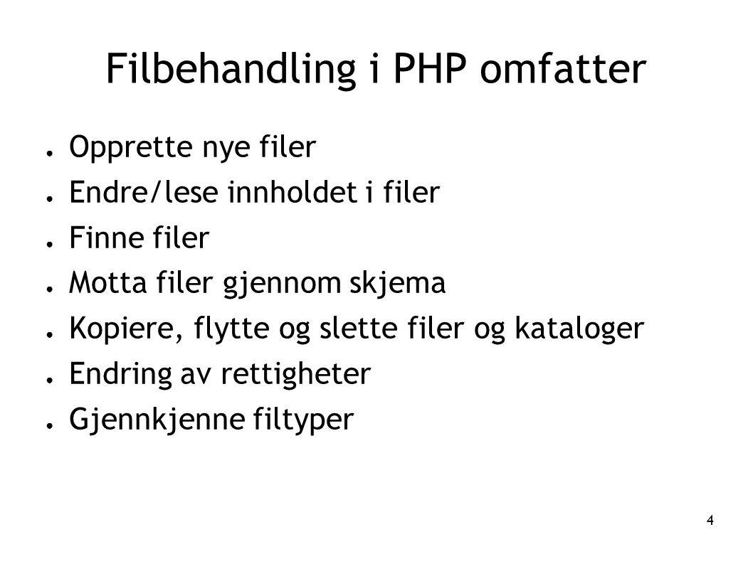 Filbehandling i PHP omfatter