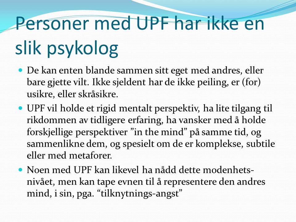 Personer med UPF har ikke en slik psykolog