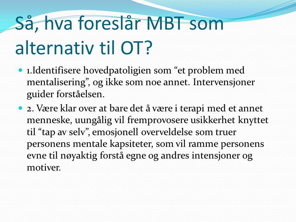 Så, hva foreslår MBT som alternativ til OT