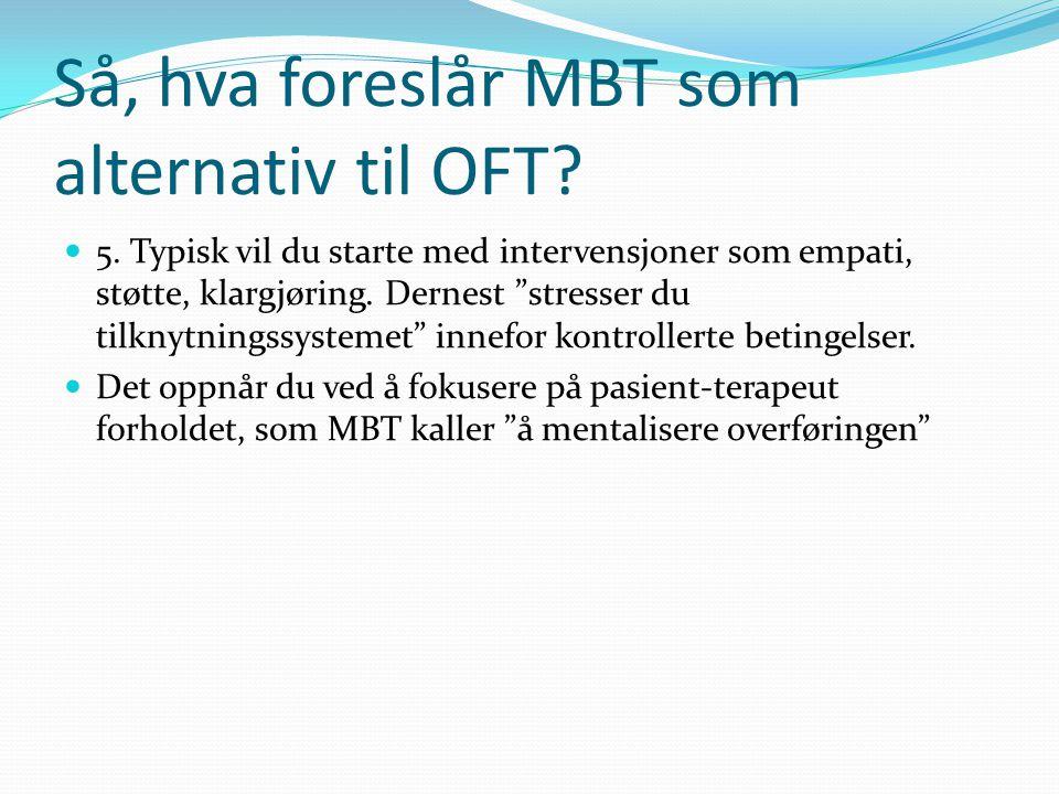 Så, hva foreslår MBT som alternativ til OFT