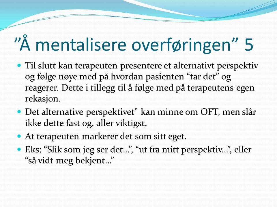 Å mentalisere overføringen 5