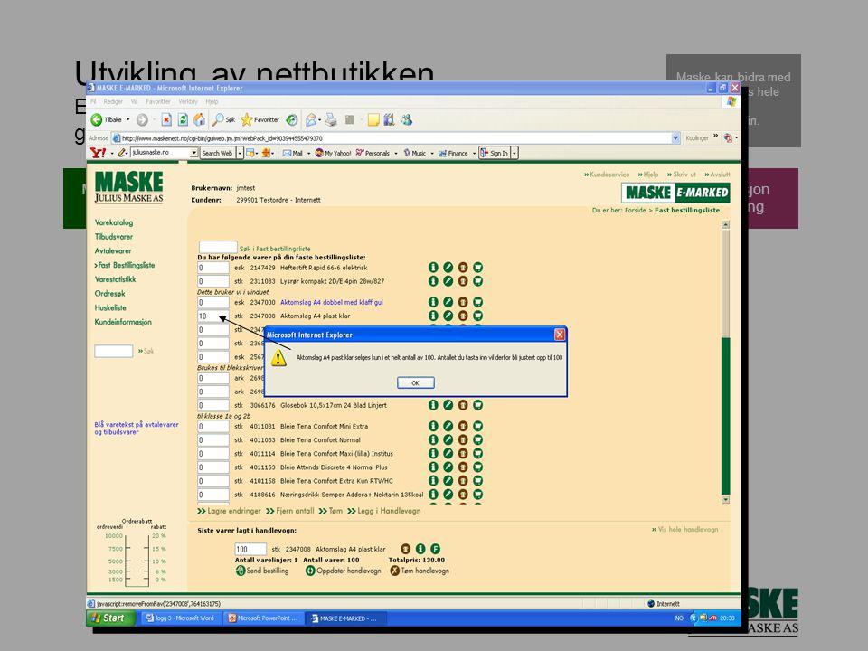Utvikling av nettbutikken En kundevennlig og funksjonell nettside og handelsløsning gir fornøyde kunder.