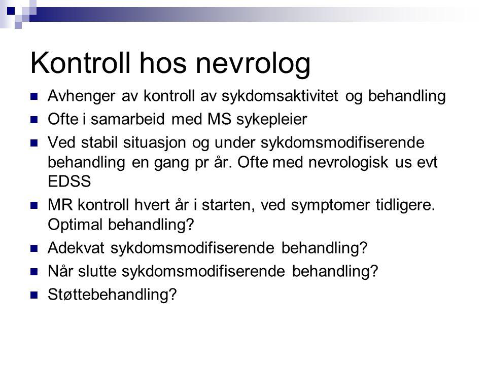 Kontroll hos nevrolog Avhenger av kontroll av sykdomsaktivitet og behandling. Ofte i samarbeid med MS sykepleier.