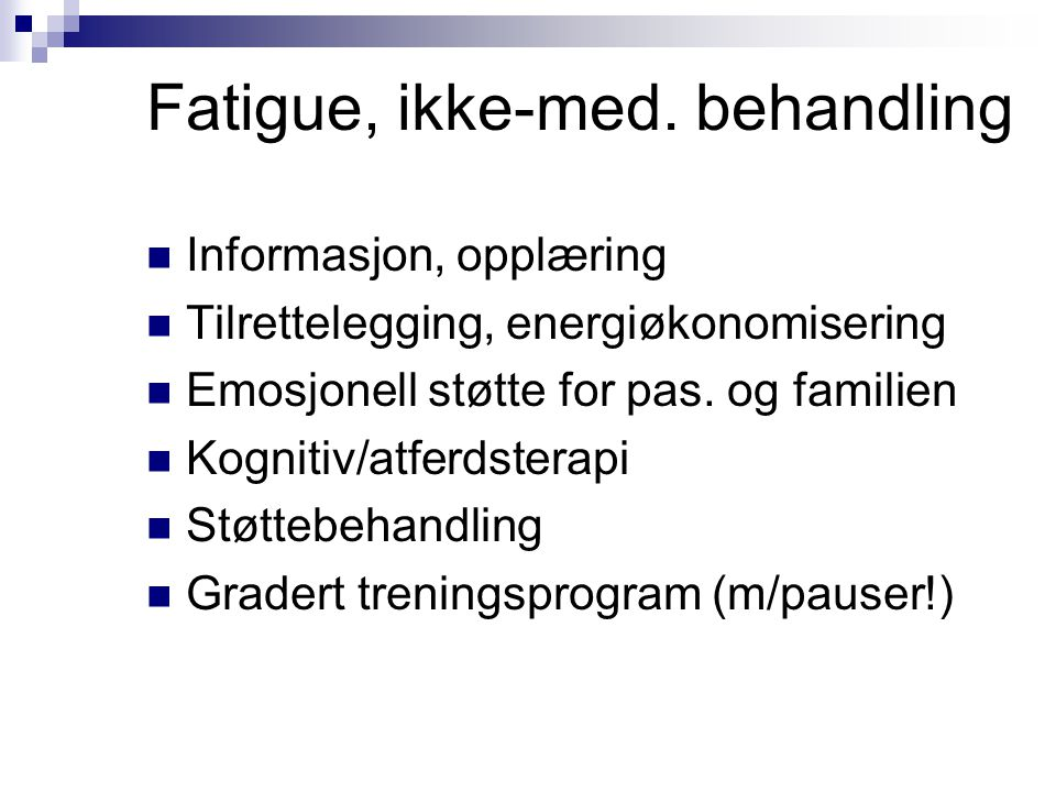 Fatigue, ikke-med. behandling