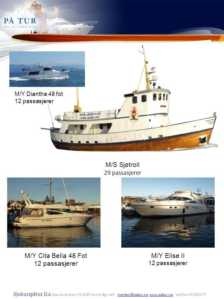 M/S Sjøtroll 29 passasjerer M/Y Cita Bella 48 Fot 12 passasjerer