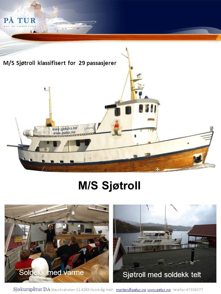 M/S Sjøtroll Soldekk med varme Soldekk med varme