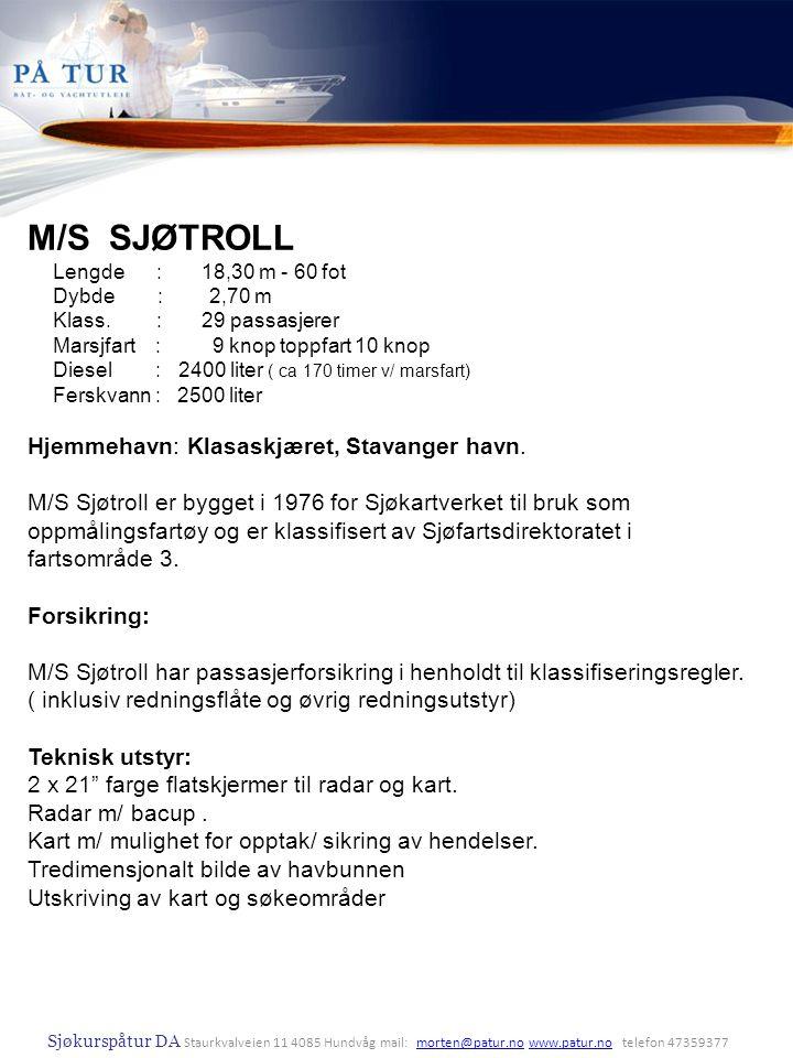M/S SJØTROLL Hjemmehavn: Klasaskjæret, Stavanger havn.