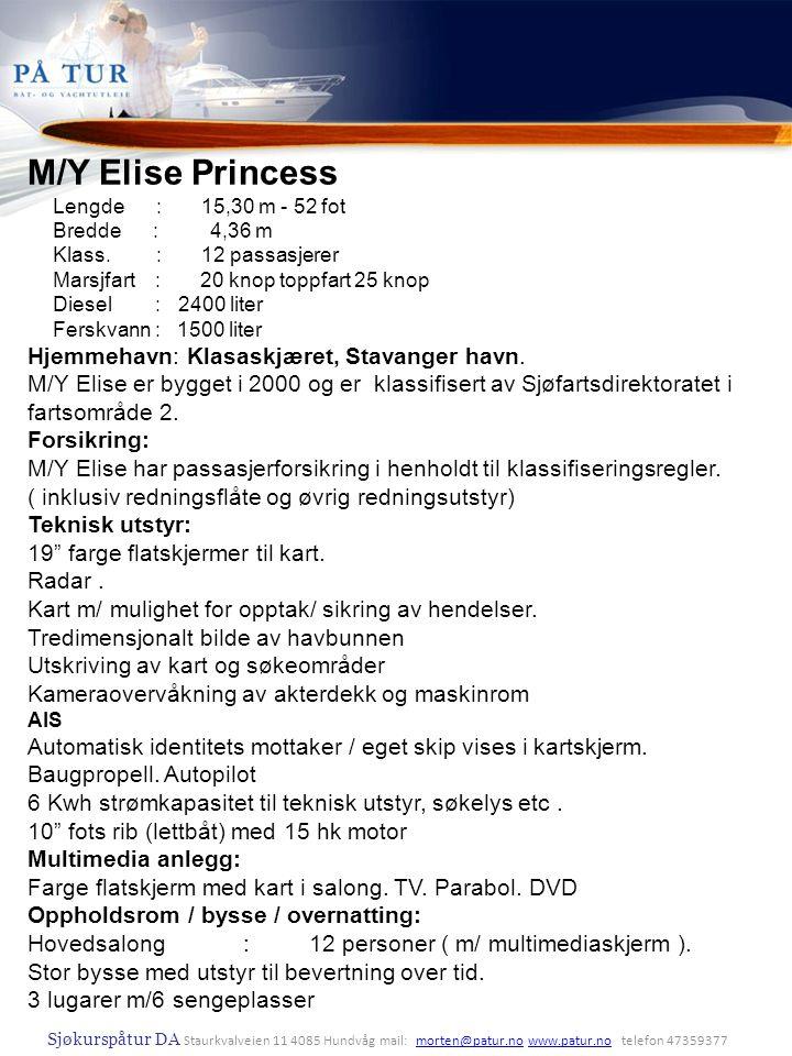 M/Y Elise Princess Hjemmehavn: Klasaskjæret, Stavanger havn.