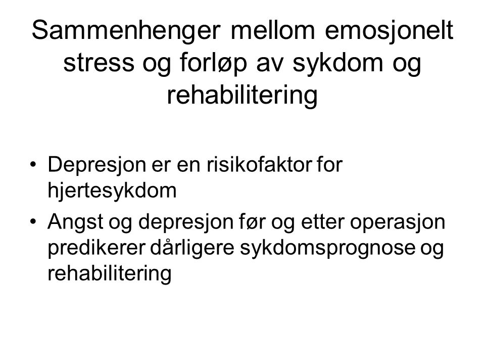 Sammenhenger mellom emosjonelt stress og forløp av sykdom og rehabilitering