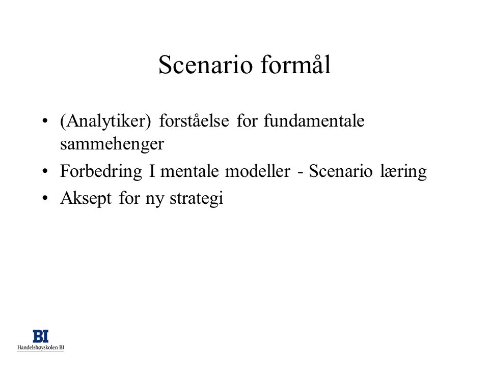 Scenario formål (Analytiker) forståelse for fundamentale sammehenger