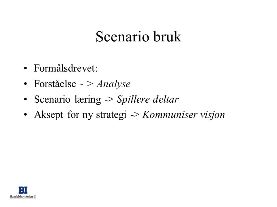 Scenario bruk Formålsdrevet: Forståelse - > Analyse