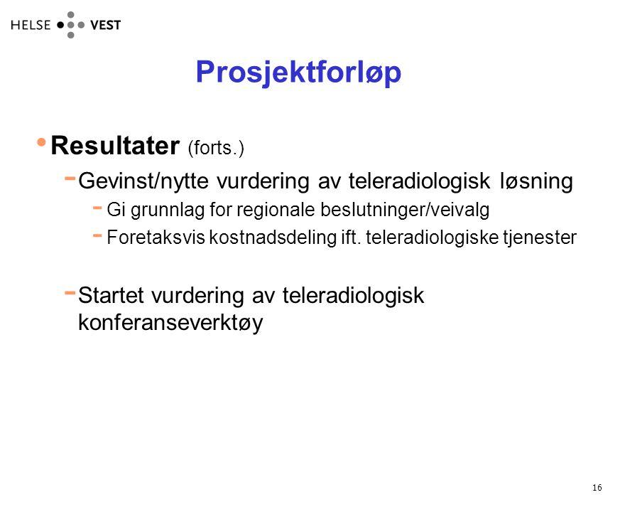 Prosjektforløp Resultater (forts.)
