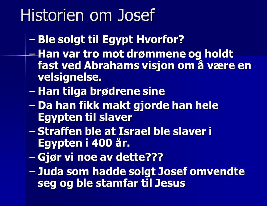Historien om Josef Ble solgt til Egypt Hvorfor