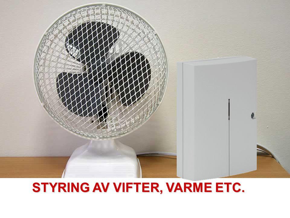 STYRING AV VIFTER, VARME ETC.