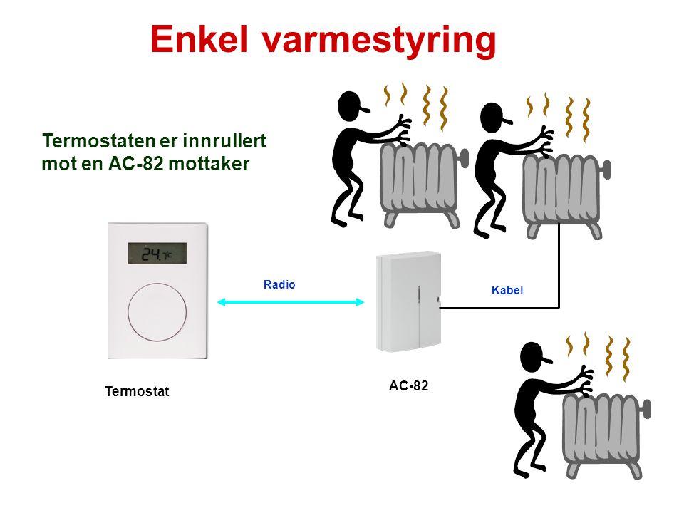 Enkel varmestyring Termostaten er innrullert mot en AC-82 mottaker