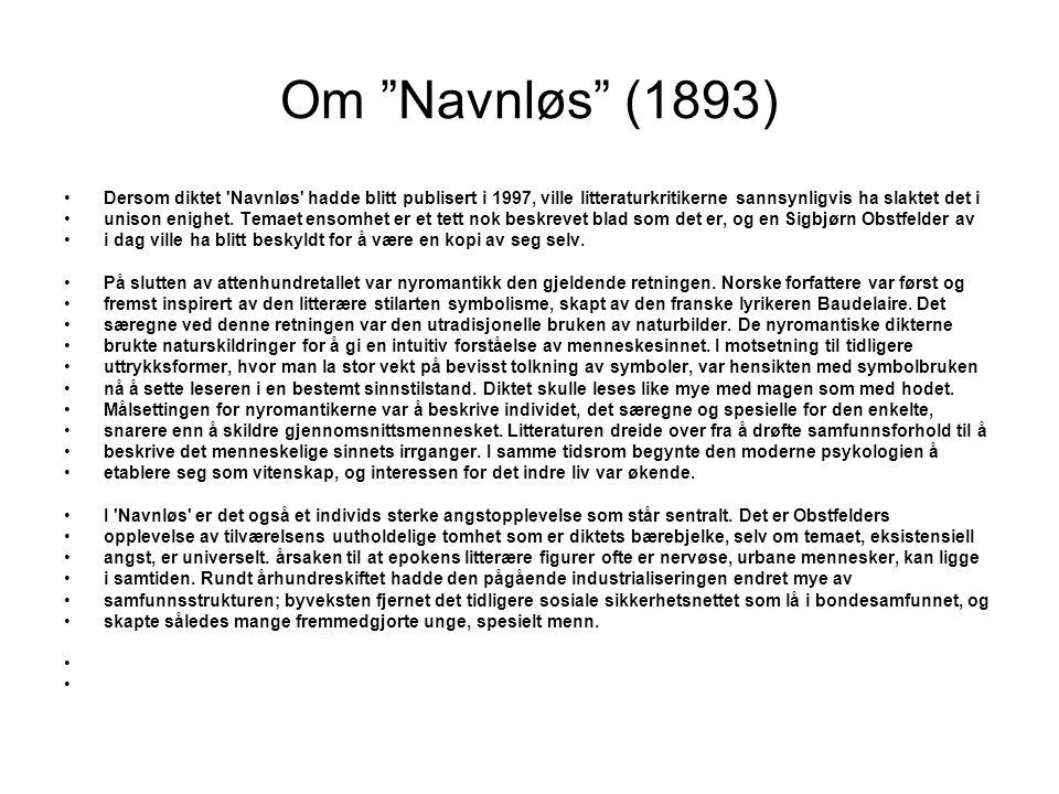 Om Navnløs (1893) Dersom diktet Navnløs hadde blitt publisert i 1997, ville litteraturkritikerne sannsynligvis ha slaktet det i.