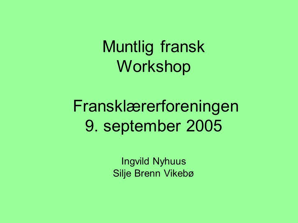 Muntlig fransk Workshop Fransklærerforeningen 9