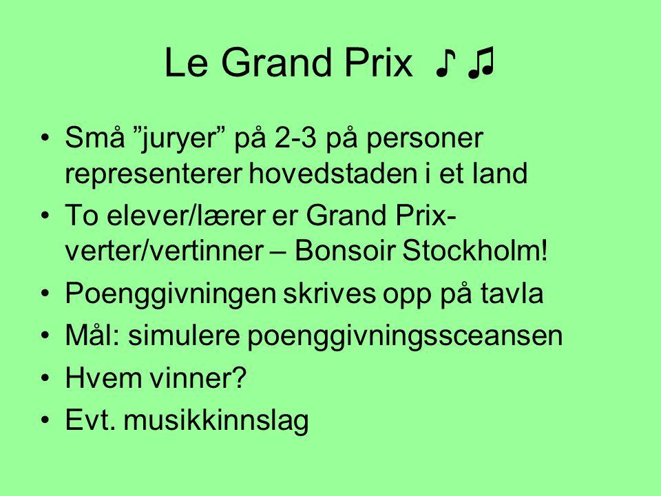 Le Grand Prix ♪ ♫ Små juryer på 2-3 på personer representerer hovedstaden i et land.