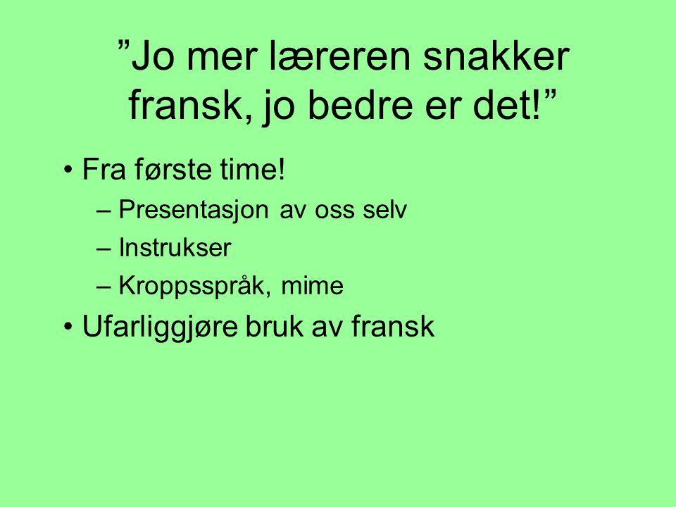 Jo mer læreren snakker fransk, jo bedre er det!