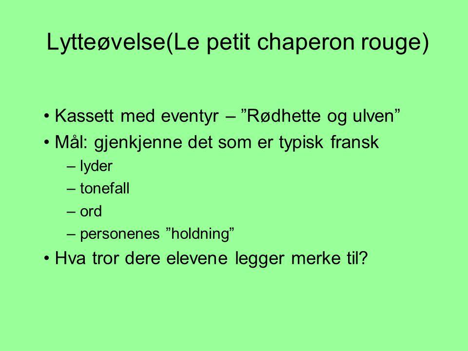Lytteøvelse(Le petit chaperon rouge)