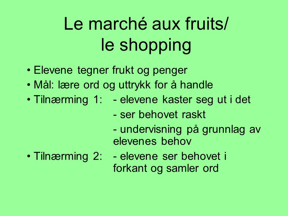 Le marché aux fruits/ le shopping