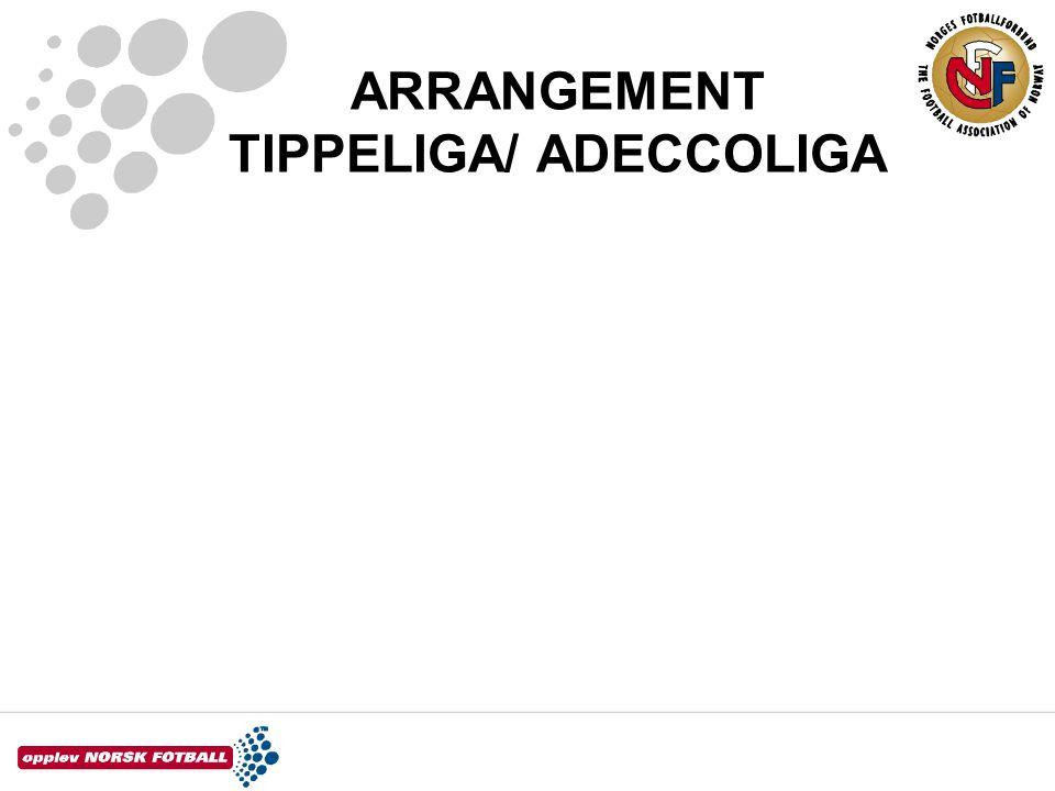 ARRANGEMENT TIPPELIGA/ ADECCOLIGA