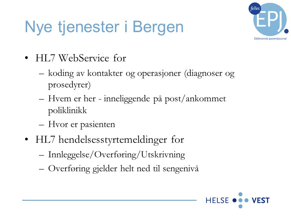 Nye tjenester i Bergen HL7 WebService for