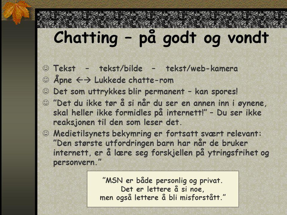 Chatting – på godt og vondt