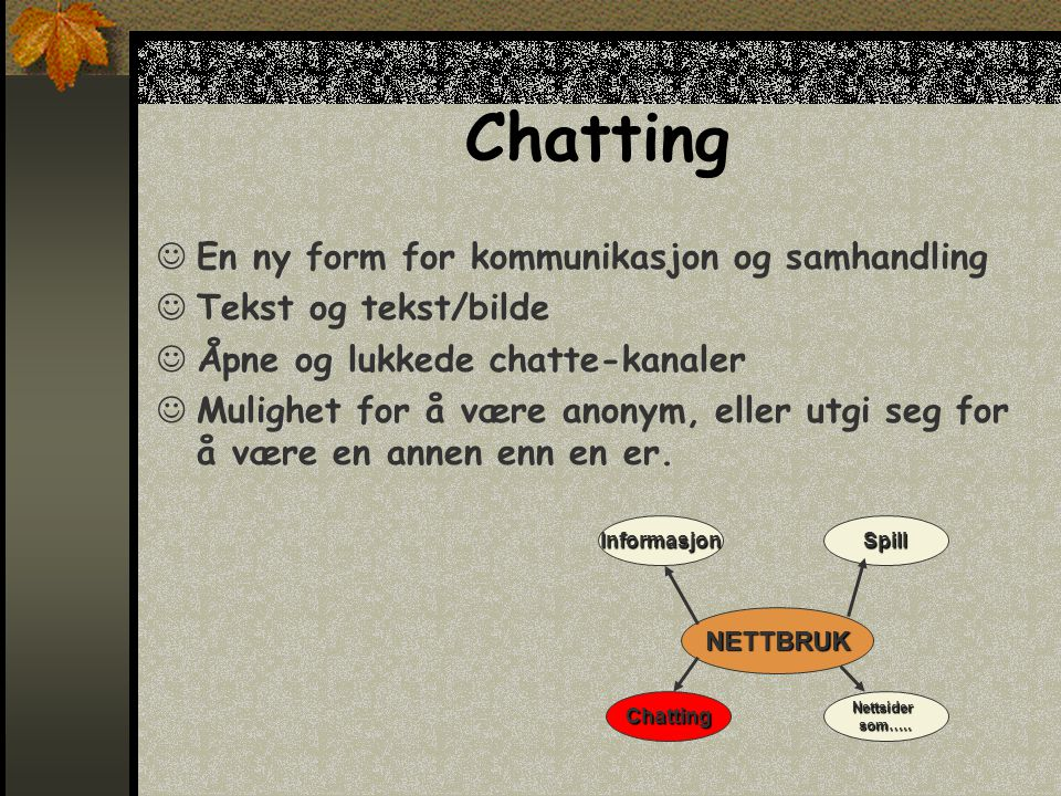 Chatting En ny form for kommunikasjon og samhandling