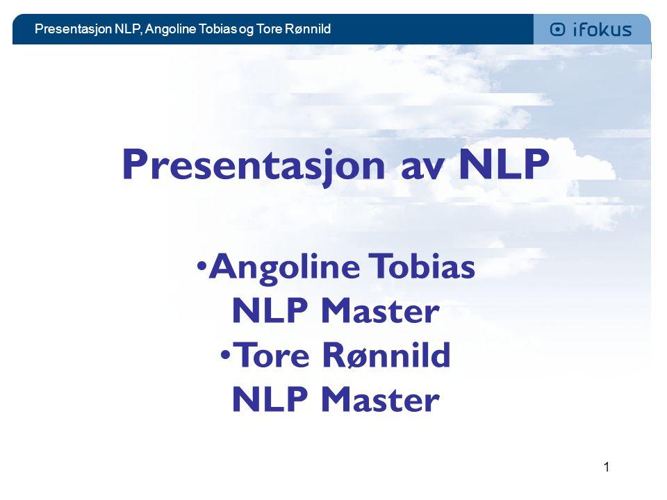 Presentasjon av NLP Angoline Tobias NLP Master Tore Rønnild