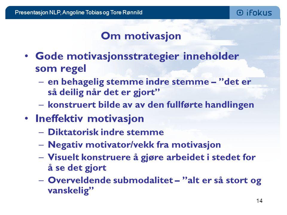 Gode motivasjonsstrategier inneholder som regel