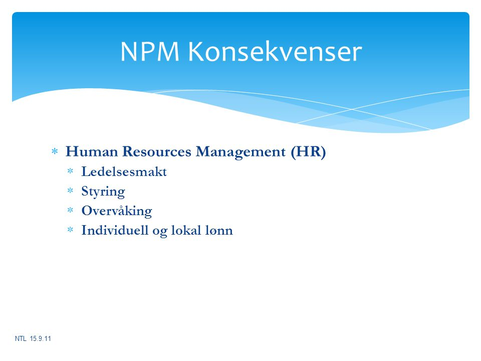 NPM Konsekvenser Human Resources Management (HR) Ledelsesmakt Styring