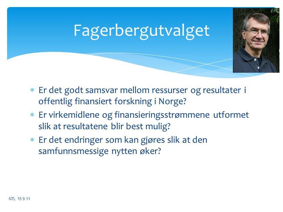 Fagerbergutvalget Er det godt samsvar mellom ressurser og resultater i offentlig finansiert forskning i Norge