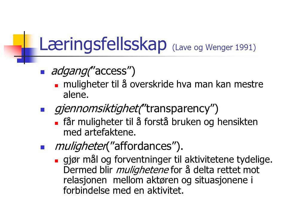 Læringsfellsskap (Lave og Wenger 1991)