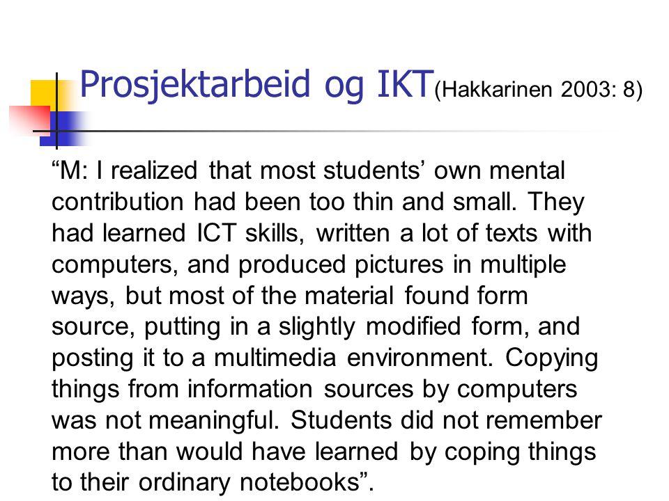 Prosjektarbeid og IKT(Hakkarinen 2003: 8)