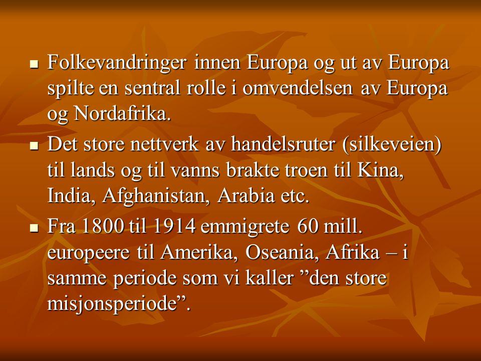 Folkevandringer innen Europa og ut av Europa spilte en sentral rolle i omvendelsen av Europa og Nordafrika.
