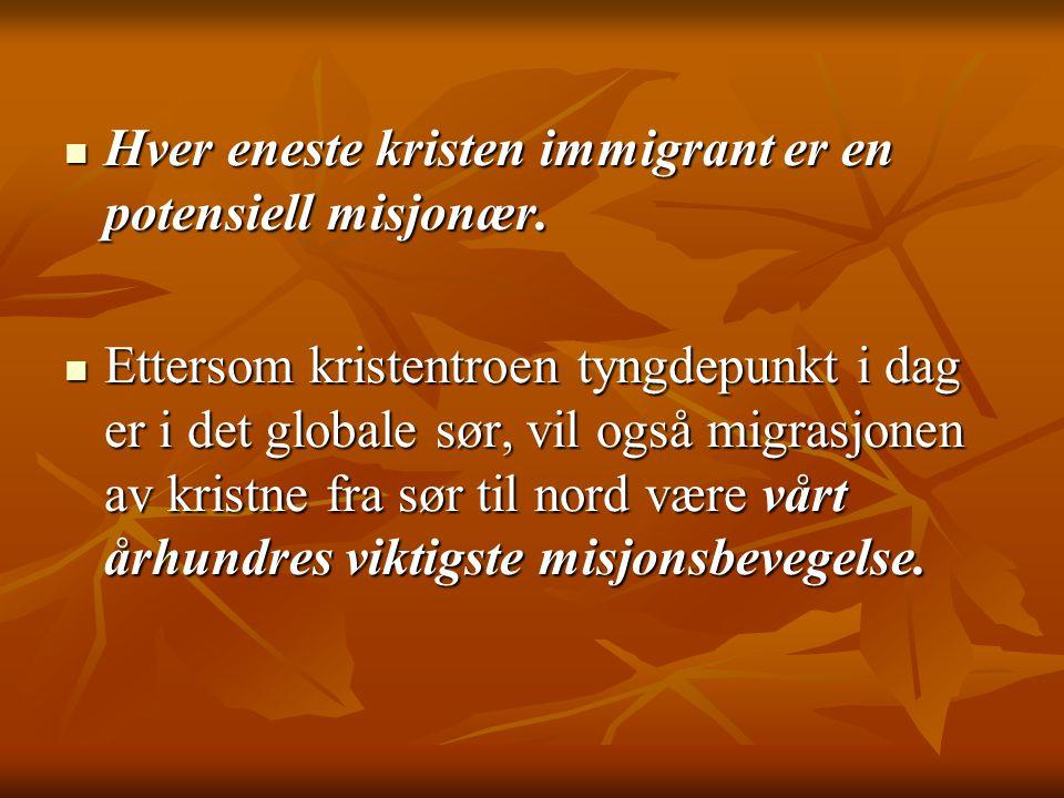 Hver eneste kristen immigrant er en potensiell misjonær.