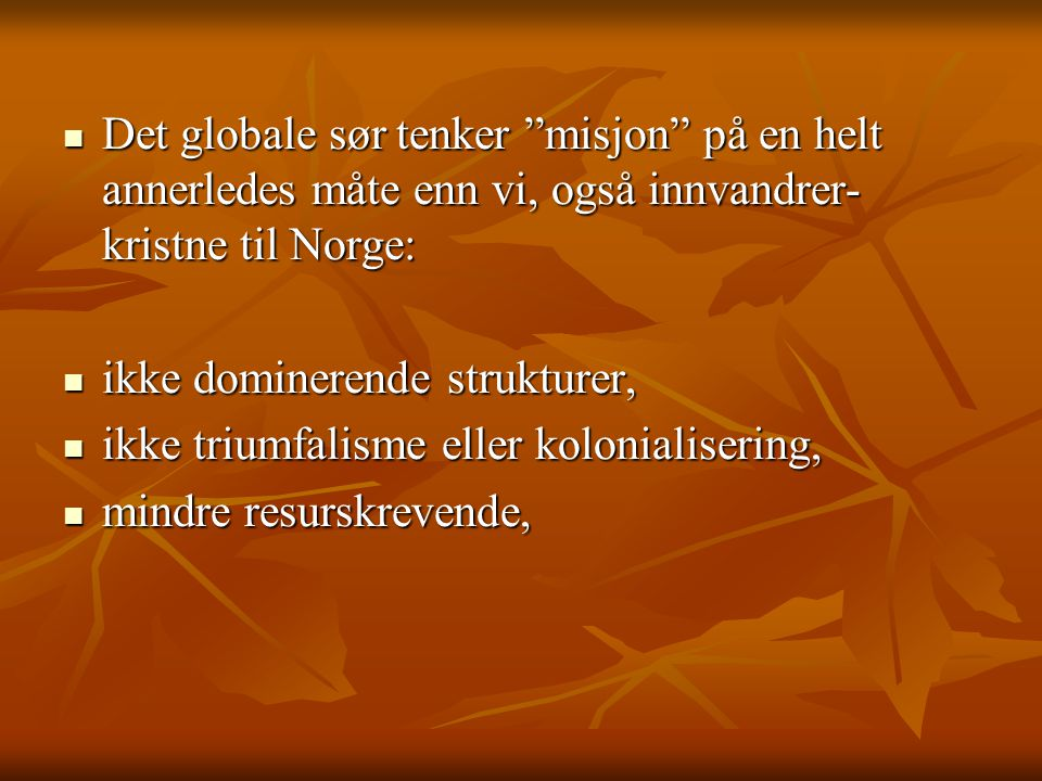 Det globale sør tenker misjon på en helt annerledes måte enn vi, også innvandrer-kristne til Norge: