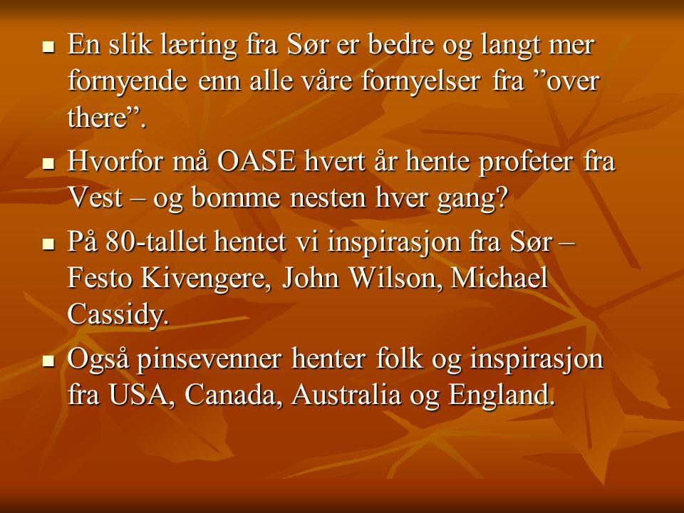 En slik læring fra Sør er bedre og langt mer fornyende enn alle våre fornyelser fra over there .