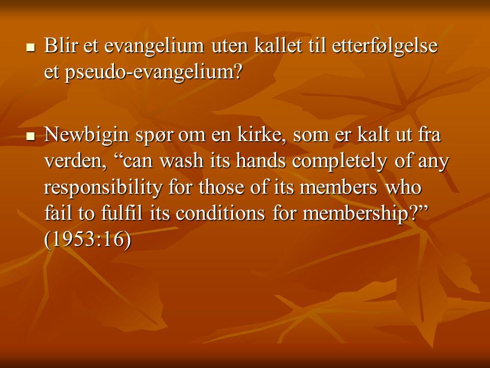 Blir et evangelium uten kallet til etterfølgelse et pseudo-evangelium