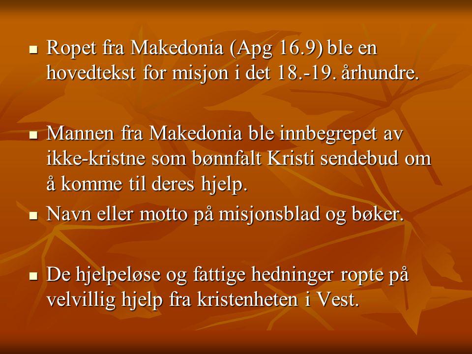 Ropet fra Makedonia (Apg 16. 9) ble en hovedtekst for misjon i det 18