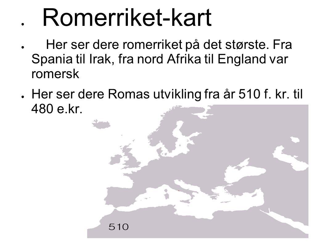 Romerriket-kart Her ser dere romerriket på det største. Fra Spania til Irak, fra nord Afrika til England var romersk.